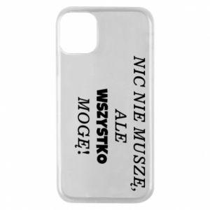 Phone case for iPhone 11 Pro I do not need anything... - PrintSalon
