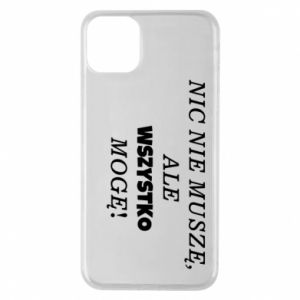 Phone case for iPhone 11 Pro Max I do not need anything... - PrintSalon