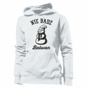 Bluza damska Nie bądż bałwan