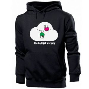 Men's hoodie Do not be like everyone else!
