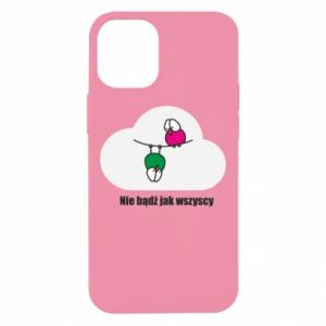iPhone 12 Mini Case Do not be like everyone else!