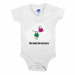 Baby bodysuit Do not be like everyone else!