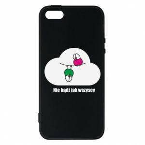 Phone case for iPhone 5/5S/SE Do not be like everyone else!