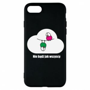 Phone case for iPhone 7 Do not be like everyone else!