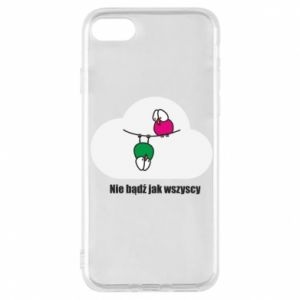Phone case for iPhone 8 Do not be like everyone else!
