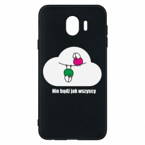Phone case for Samsung J4 Do not be like everyone else!