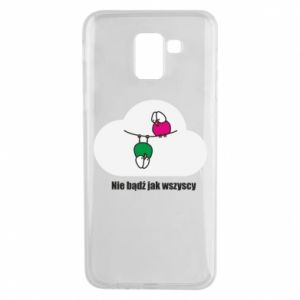 Phone case for Samsung J6 Do not be like everyone else!
