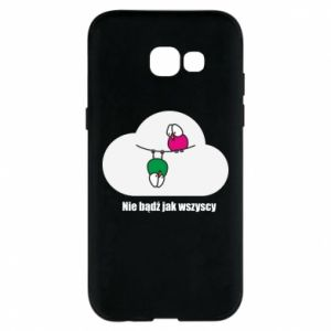 Phone case for Samsung A5 2017 Do not be like everyone else!