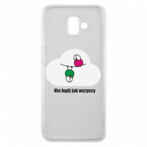 Phone case for Samsung J6 Plus 2018 Do not be like everyone else!