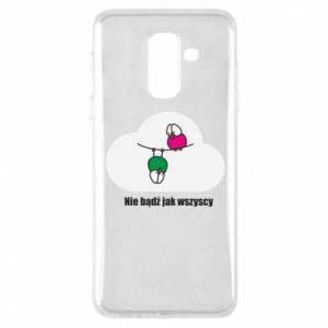 Phone case for Samsung A6+ 2018 Do not be like everyone else!
