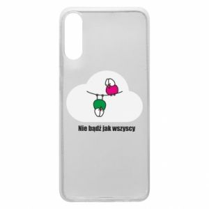 Phone case for Samsung A70 Do not be like everyone else!