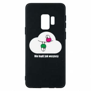 Phone case for Samsung S9 Do not be like everyone else!