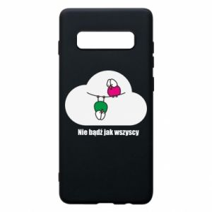 Phone case for Samsung S10+ Do not be like everyone else!
