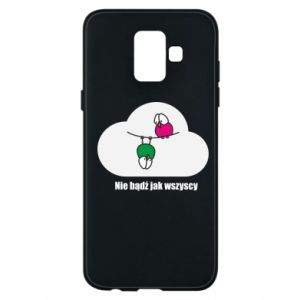 Phone case for Samsung A6 2018 Do not be like everyone else!