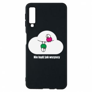 Phone case for Samsung A7 2018 Do not be like everyone else!