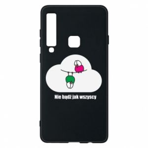 Phone case for Samsung A9 2018 Do not be like everyone else!