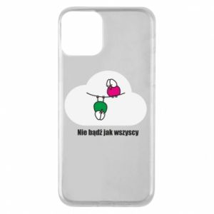 Phone case for iPhone 11 Do not be like everyone else!
