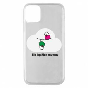 Phone case for iPhone 11 Pro Do not be like everyone else!
