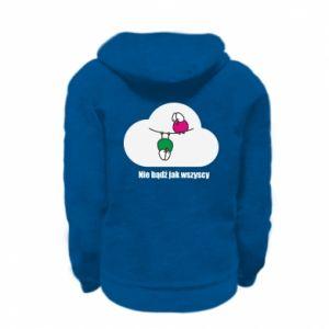 Kid's zipped hoodie % print% Do not be like everyone else!