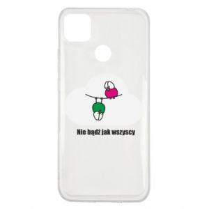 Xiaomi Redmi 9c Case Do not be like everyone else!
