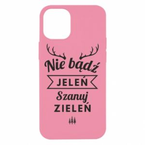 Etui na iPhone 12 Mini Nie bądż jeleń