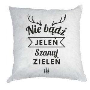 Poduszka Nie bądż jeleń