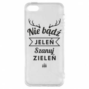 Etui na iPhone 5/5S/SE Nie bądż jeleń