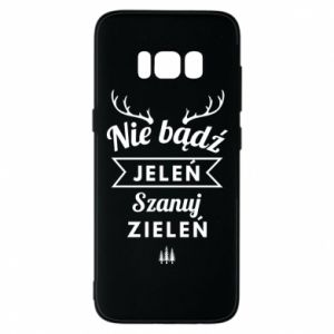 Phone case for Samsung S8 Don't be a deer