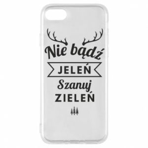Phone case for iPhone 8 Don't be a deer