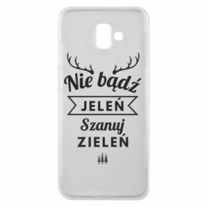 Phone case for Samsung J6 Plus 2018 Don't be a deer