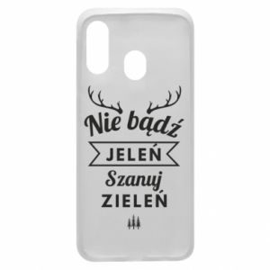 Phone case for Samsung A40 Don't be a deer
