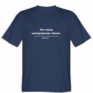 Koszulka Nie czytaj następującego zdania ...