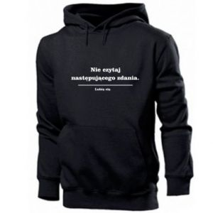 Men's hoodie Do not read the following sentence...