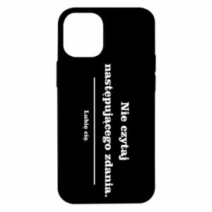 iPhone 12 Mini Case Do not read the following sentence...