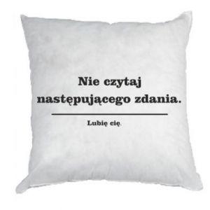 Pillow Do not read the following sentence...