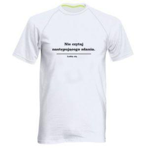 Męska koszulka sportowa Nie czytaj następującego zdania ...