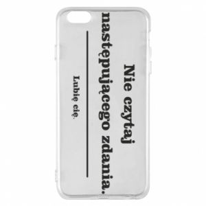 iPhone 6 Plus/6S Plus Case Do not read the following sentence...