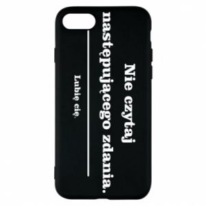 iPhone 7 Case Do not read the following sentence...