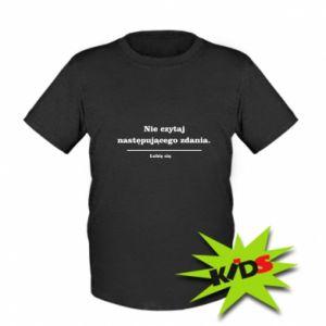 Kids T-shirt Do not read the following sentence...