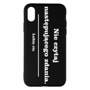 iPhone X/Xs Case Do not read the following sentence...