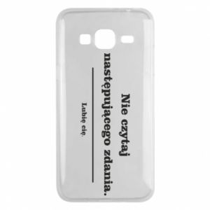 Phone case for Samsung J3 2016 Do not read the following sentence...