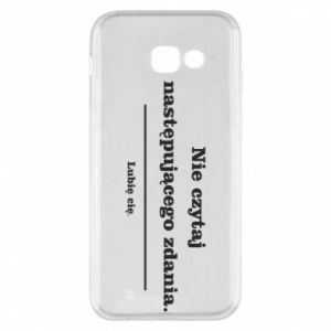 Phone case for Samsung A5 2017 Do not read the following sentence...