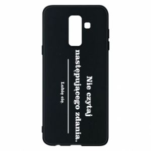 Phone case for Samsung A6+ 2018 Do not read the following sentence...
