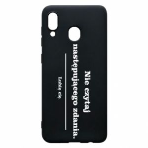 Phone case for Samsung A20 Do not read the following sentence...