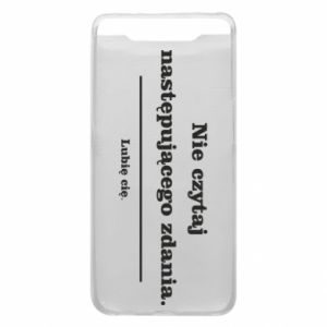 Phone case for Samsung A80 Do not read the following sentence...