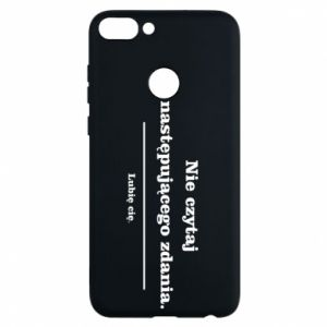 Phone case for Huawei P Smart Do not read the following sentence...
