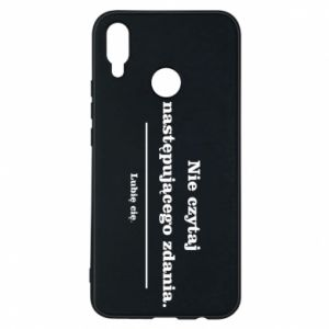 Phone case for Huawei P Smart Plus Do not read the following sentence...