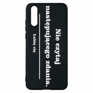 Phone case for Huawei P20 Do not read the following sentence...