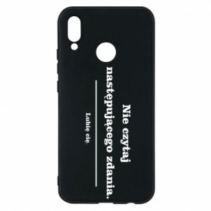 Phone case for Huawei P20 Lite Do not read the following sentence...