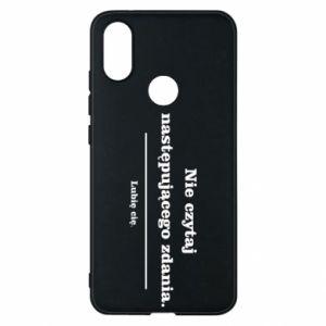 Phone case for Xiaomi Mi A2 Do not read the following sentence...